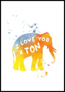 I love you a TON Poster