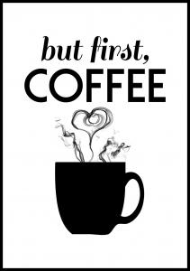 But first coffee - Black Poster