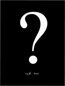 Ask me - Schwarz mit weißem Druck Poster